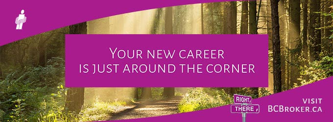 Your new career is just around the corner - visit bcbroker.ca
