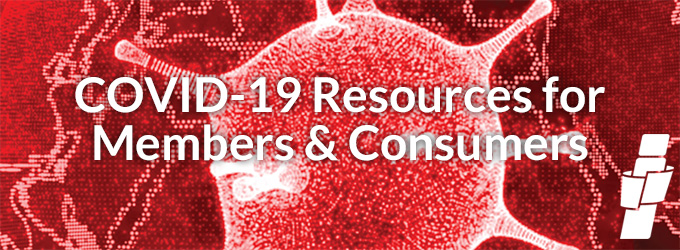COVID-19 Resources for Members & Consumers